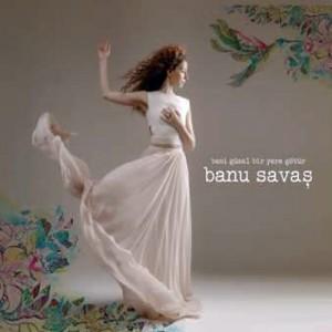 Banu-Savas-Beni-Guzel-Bir-Yere-Gotur