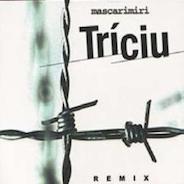 Mascarimiri-Triciu-Remix