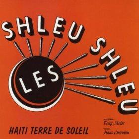 SHLUE -SHLEU-HAITI -SOLEIL