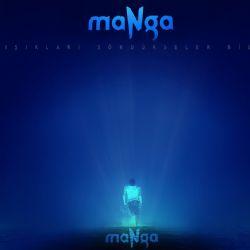 maNga-Isiklari_Sondurseler_Bile