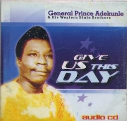 PRINCE-ADEKUNLE-GIVE-US-THIS-DAY