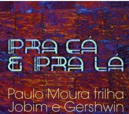 PAULO MOURA-JOBIM-GERSHWIN