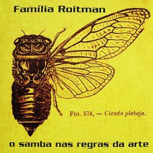 FAMILIA ROITMAN SAMBA NAS REGRAS DA ARTE WEA99463-2