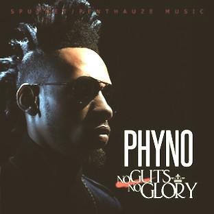phyno-no-guts-no-glory